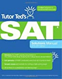 img - for By Ted Dorsey Tutor Ted's SAT Solutions Manual: The Ideal Companion Volume to The Official SAT Study Guide, 2nd Ed (Sol) book / textbook / text book