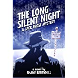 The Long Silent Night: A Jack Frost Mysteryby Shane Berryhill