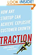 #8: Traction: How Any Startup Can Achieve Explosive Customer Growth