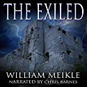 The Exiled Audiobook by William Meikle Narrated by Chris Barnes