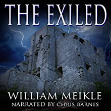The Exiled (       UNABRIDGED) by William Meikle Narrated by Chris Barnes