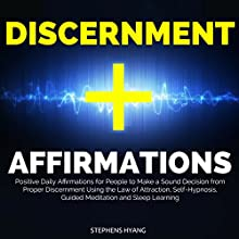 Discernment Affirmations: Positive Daily Affirmations for People to Make a Sound Decision from Proper Discernment Using the Law of Attraction | Livre audio Auteur(s) : Stephens Hyang Narrateur(s) : Larry Oliver