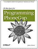 img - for 20 Recipes for Programming PhoneGap: Cross-Platform Mobile Development for Android and iPhone book / textbook / text book