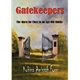 GATEKEEPERS: the quest for clues to an age-old riddle ~ Kobina Amissah Fynn