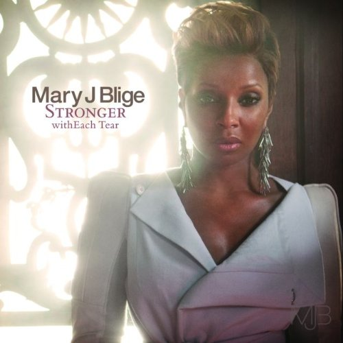 album mary j blige stronger witheach tear. Mary J Blige / Stronger with