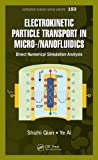 Electrokinetic Particle Transport in Micro-/Nanofluidics: Direct Numerical Simulation Analysis (Surfactant Science)