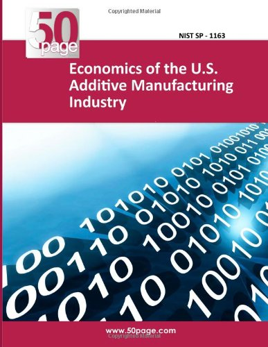 Economics of the U.S. Additive Manufacturing Industry