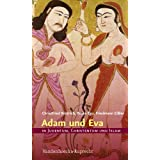 "Adam und Eva in Judentum, Christentum und Islam (In Judentum, Christentum, Islam)von ""Christfried B�ttrich"""