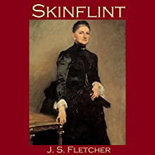 Skinflint Audiobook by J. S. Fletcher Narrated by Cathy Dobson