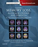 Memory Loss, Alzheimer's Disease, and Dementia: A Practical Guide for Clinicians, 2e