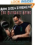Arm Size and Strength: The Ultimate G...