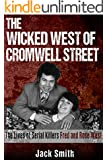 The Wicked West of Cromwell Street: The Lives of Serial Killers Fred and Rose West