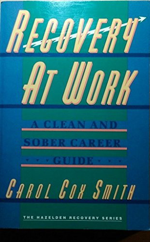 Recovery at Work: A Clean and Sober Career Guide (The Hazelden recovery series) PDF