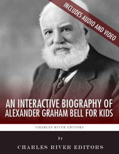 An Interactive Biography of Alexander Graham Bell for Kids (Alexander Graham Bell For Kids compare prices)