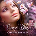 Eternal Bloom: The Ruby Ring Saga, Book 5 Audiobook by Chrissy Peebles Narrated by Marian Hussey