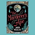 The Murderer's Ape Audiobook by Jakob Wegelius Narrated by Kimberly Farr