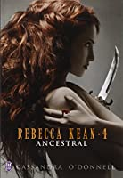 Rebecca Kean, Tome 4 : Ancestral