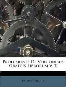 prolusiones de versionibus graecis librorum v t italian