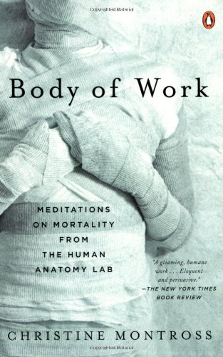 Body of Work: Meditations on Mortality from the Human Anatomy Lab PDF