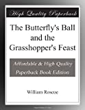 The Butterfly's Ball and the Grasshopper's Feast William Roscoe