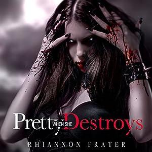 Pretty When She Destroys Audiobook