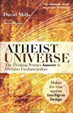Atheist Universe: The Thinking Person's Answer to Christian Fundamentalism (1569755671) by David Mills