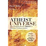 Atheist Universe: The Thinking Person's Answer to Christian Fundamentalismby David Mills