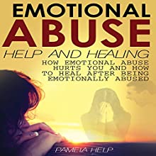 Emotional Abuse: How Emotional Abuse Hurts and How to Heal After Being Emotionally Abused: Coping with Emotional Abuse, Book 2 (       UNABRIDGED) by Pamela Help Narrated by JC Anonymous