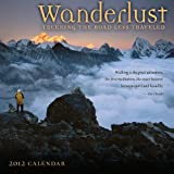 Wanderlust: Trekking the Road Less Travelled - a 2012 Wall Calendar