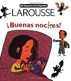 Mi Pequena Enciclopedia Larousse Buenas Noche (Spanish Edition)