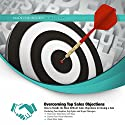 Overcoming Top Sales Objections: How to Handle the Most Difficult Sales Objections to Closing a Sale, Made for Success (       UNABRIDGED) by  Made for Success, Tom Hopkins, Zig Ziglar, Bryan Flanagan Narrated by Tom Hopkins, Zig Ziglar, Bryan Flanagan