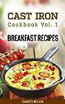 Cast Iron Cookbook: Vol.1 Breakfast R...