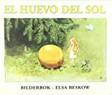 El huevo del sol/ The Sun's Egg (Spanish Edition) (8489825165) by Beskow, Elsa Maartman