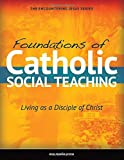 img - for Foundations of Catholic Social Teaching: Living as a Disciple of Christ (Encountering Jesus) book / textbook / text book