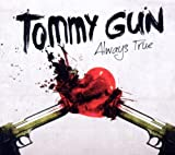 Tommy Gun Always True