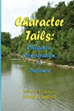 Character Tails:: Diligence, Cooperation/Helpfulness, & Patience