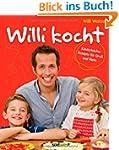 Willi kocht: Kinderleichte Rezepte f�...
