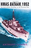 img - for HMAS Bataan, 1952: An Australian Warship in the Korean War book / textbook / text book