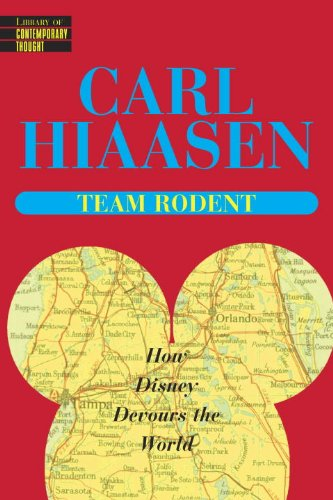 Team Rodent : How Disney Devours the World: Carl Hiaasen: 9780345422804: Amazon.com: Books