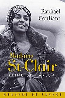 Madame St-Clair, reine de Harlem, Confiant, Raphaël