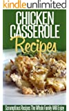 Chicken Casserole Recipes: Savory And Tasty Chicken Casserole Recipes For Busy Cooks. (Simple Casserole Recipe Series) (English Edition)
