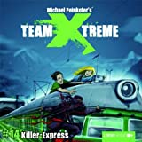 Team X-treme - Folge 14: Killer-Express. Hrspiel.von &#34;Michael Peinkofer&#34;