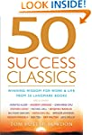 50 Success Classics: Winning Wisdom f...
