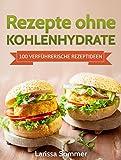 Image de Rezepte ohne Kohlenhydrate: 100 Verführerische Rezeptideen (inklusive Low Carb Leitfaden)