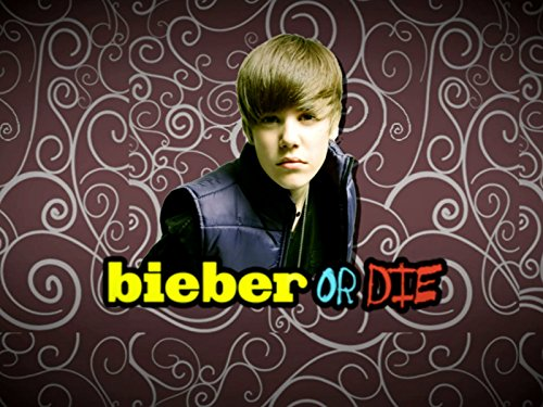 Bieber Or Die - Season 1