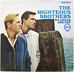 Righteous Brothers Go Ahead And Cry Amazon Com Music