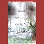 Angels Watching Over Me: The Shenandoah Sisters, Book 1 | Michael Phillips