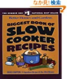 Biggest Book of Slow Cooker Recipes (Better Homes &amp; Gardens Cooking)
