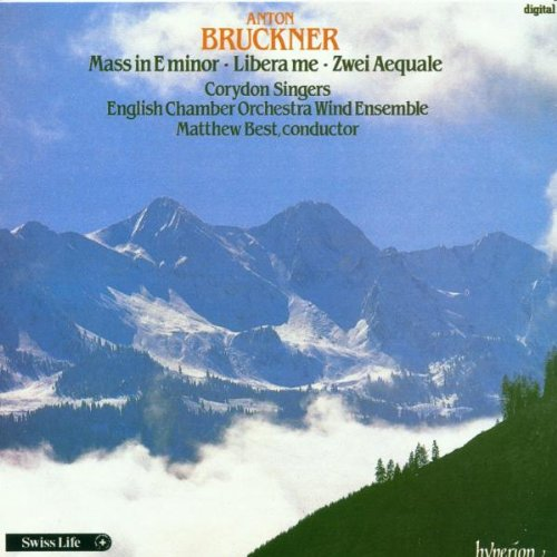 Mass in E minor Libera Me Aequalis No. 1 & No. 2 by Anton Bruckner, Matthew Best and Corydon Singers