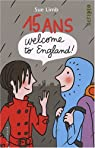 15 Ans, Welcome to England par Sue Limb